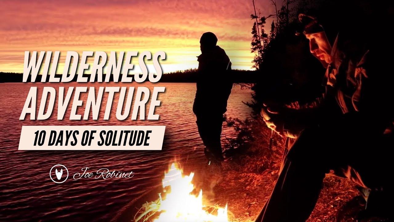 wilderness solitude 10 day journey full documentary youtube