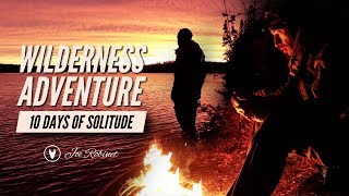 WILDERNESS SOLITUDE  10 Day Journey. FULL DOCUMENTARY