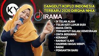 Download FULL ALBUM TERBARU 2020_DIRGHA NHIA IRAMA INDONESIA || ORKES JALANAN LOMBOK