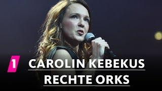 Carolin Kebekus über rechte Orks