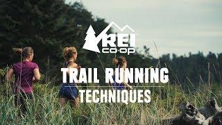 Trail Running: Techniques || REI