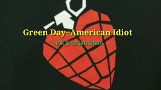 Green Day~American Idiot lirik & terjemahan(Indonesia)