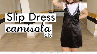 DIY Slip Dress – Vestido Camisola