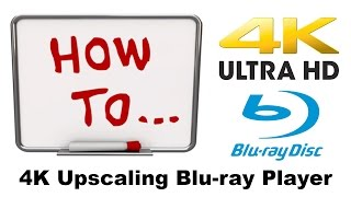 4K Upscaling Bluray Player, How to Video