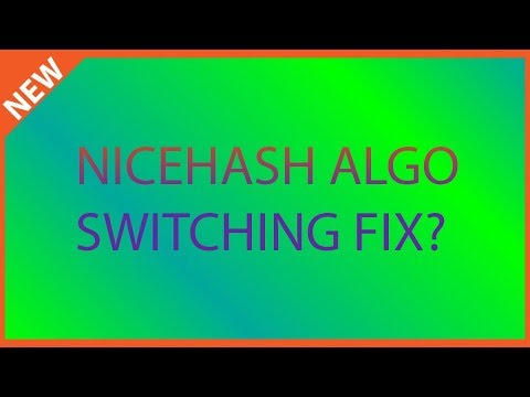 Nicehash fixes algorithm switching?