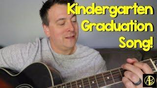 Kindergarten Graduation Song!