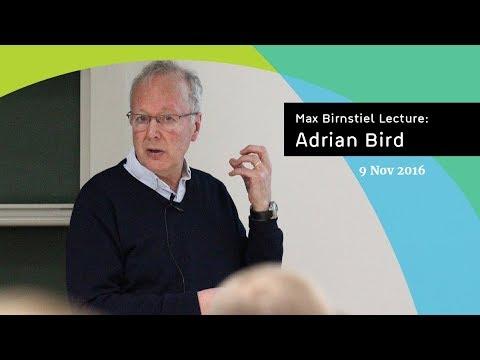 Adrian Bird | Max Birnstiel Lecture