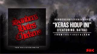 SANDERS HATES CHICKEN - KERAS HIDUP INI Feat. BATRA (AUDIO) MP3