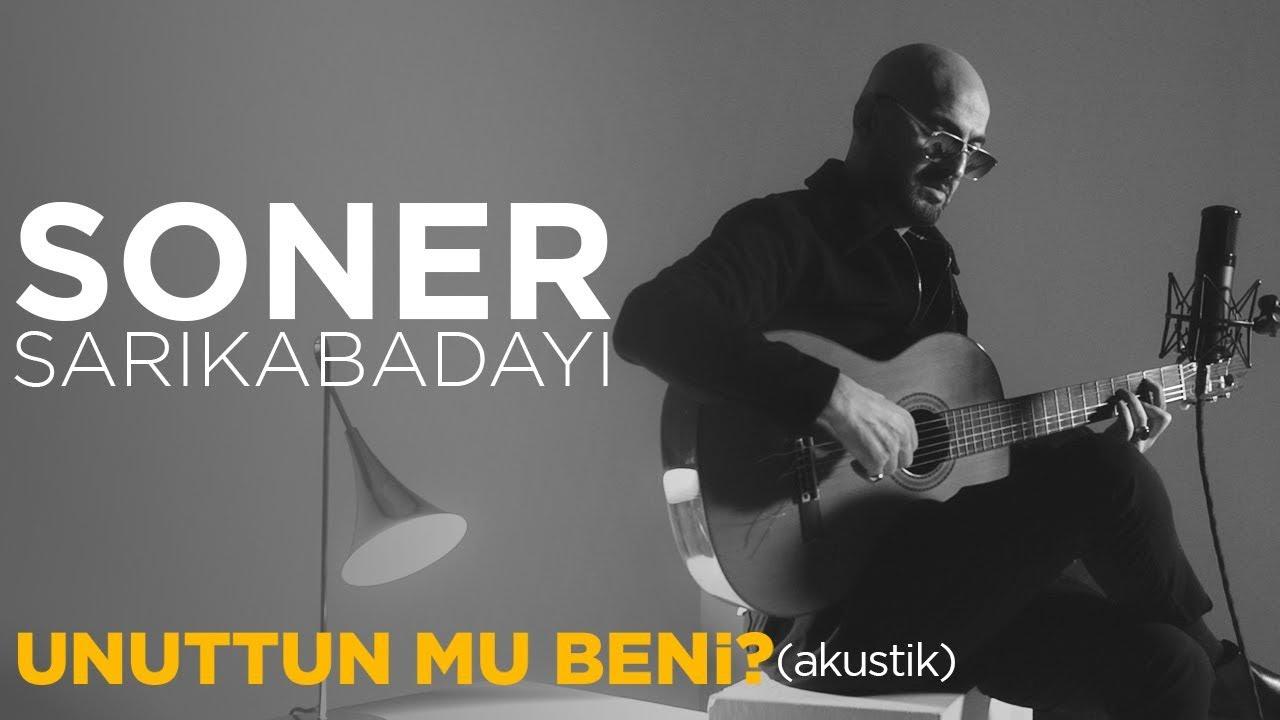 Soner Sarıkabadayı - Unuttun Mu Beni? / Akustik (Official Video)