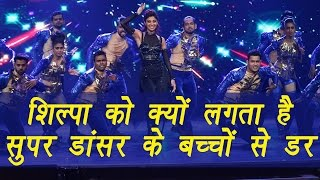 Shilpa Shetty reveals why she is scared of Super Dancer kids; Watch Video   FilmiBeat