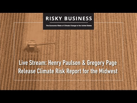 Henry Paulson & Gregory Page Release Climate Risk Report for the Midwest
