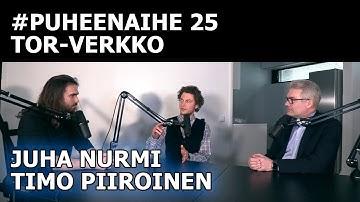 Tor-verkko: mihin käytetään? (Juha Nurmi & Timo Piiroinen) | #puheenaihe 25