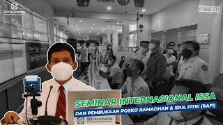 ACTION #4 : SEMINAR INTERNASIONAL ISSA DAN PEMBUKAAN POSKO RAFI