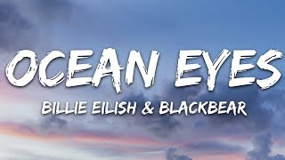Billie Eilish & Blackbear - Ocean Eyes (Lyrics)