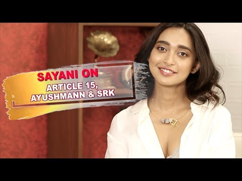 """I Love Shah Rukh Khan, Ayushmann Is Fabulous"": Sayani Gupta | Article 15 | Anubhav Sinha Mp3"