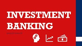INVESTMENT BANKING easily explained /ECM/DCM/M&A/IPO
