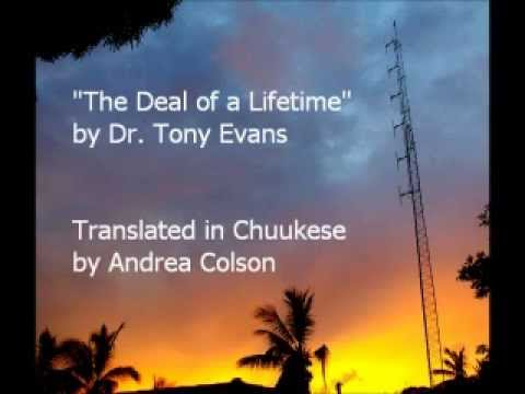"""The Deal of a Lifetime"" sermon by Dr. Tony Evans, translated in Chuukese"