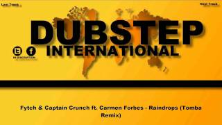 Fytch & Captain Crunch ft. Carmen Forbes - Raindrops (Tomba Dubstep Remix)