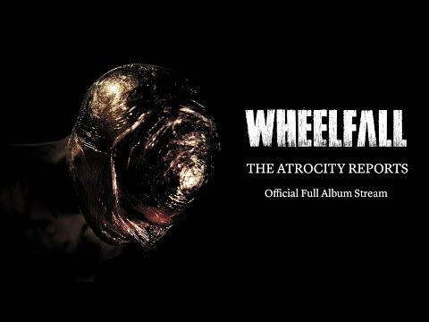 "Wheelfall ""The Atrocity Reports"" (Official Album Stream - 2017, Apathia Records)"
