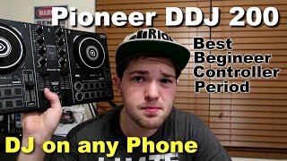 Pioneer DDJ 200 (Full Review 1 Month later) | The Best Beginner DJ Controller | DJ with your phone