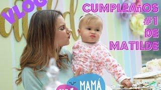 Vlog Cumpleaños Matilde