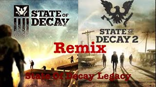 State of Decay 1 and 2 Remix(State of Decay Legacy) | All Games
