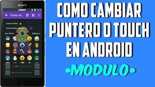 Módulo   Como Cambiar El Puntero o Touch En Android  Elmaiol123 