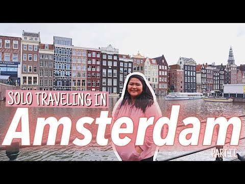SOLO TRAVELING in Amsterdam, Netherlands pt. 2