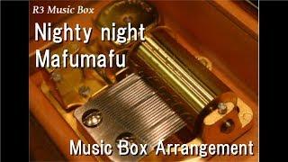Nighty night/Mafumafu [Music Box]