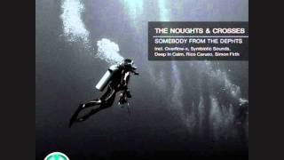 The Noughts & Crosses - Somebody From The Dephts (Overflow-x Remix) [CUT] [MISTIQUE DIGITAL]