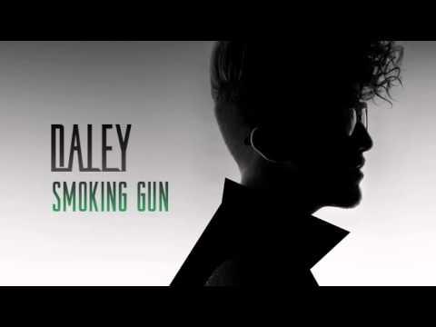 Daley - Smoking Gun
