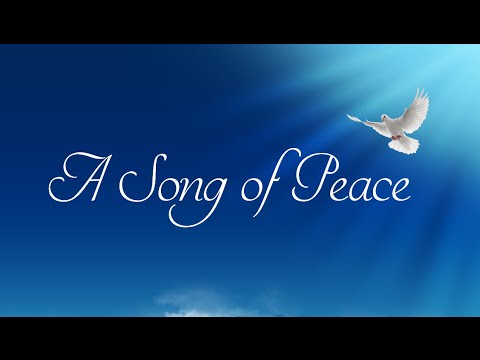 A song of peace a song of peace