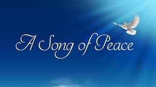 International Day of Peace - Sept. 21, 2015 - A Song of Peace