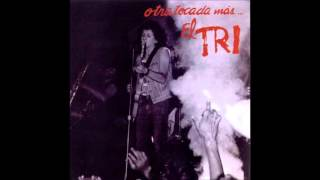 EL TRI- OTRA TOCADA MAS(disco comleto)