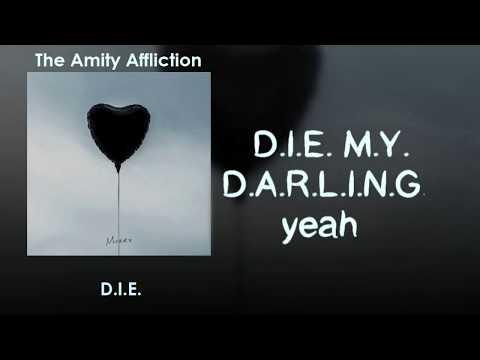 The Amity Affliction - D.I.E.  [Lyrics On Screen]