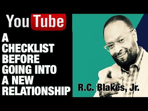 A CHECKLIST BEFORE YOU GO INTO A NEW RELATIONSHIP  You May Not Be Ready For Another Relationship.