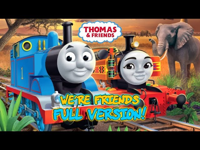 We're Friends FULL Version! | Thomas & Friends