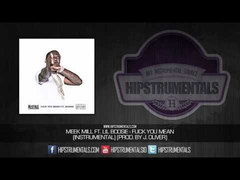 Meek Mill Ft. Lil Boosie - Fuck You Mean [Instrumental] (Prod. By J. Oliver)