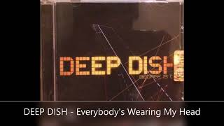 DEEP DISH   Everybody's Wearing My Head #electronica #house