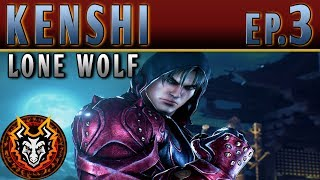 Kenshi Lone Wolf - EP3 - THE EYE OF THE TIGER