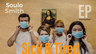 ?Sick & Tired ? (Music Video) By Soulo Smith