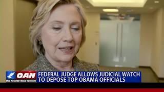 Federal judge allows Judicial Watch to depose top Obama officials