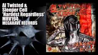 Al Twisted & Sleeper Cell - Hardest Regardless