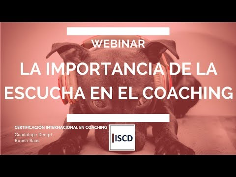 La Importancia de la Escucha en el Coaching (Guadalupe Dengri y Ruben Raaz) ISCD