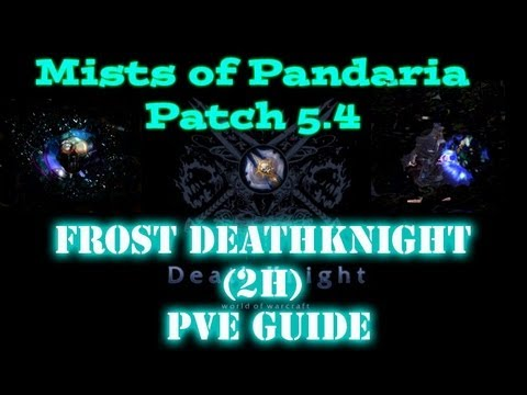 mists  pandaria patch   frost deathknight pve guide youtube