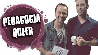 Chá dos 5 - PEDAGOGIA QUEER