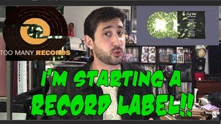 I'M STARTING A RECORD LABEL!! | First Vinyl Release!