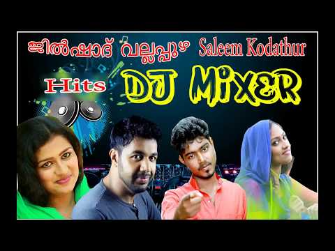 DJ Songs / Album Saleem kodathur Jilshad vallappuzha/ Mappila album songs 2017