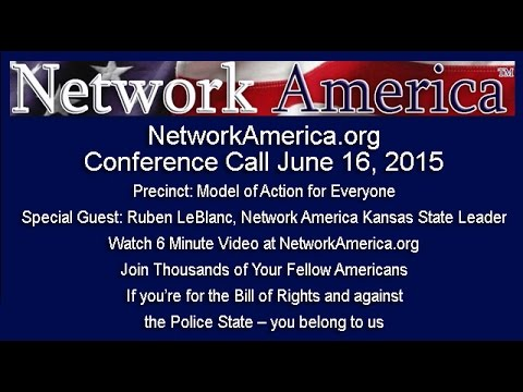 Network America Conference Call 06-15- guest: Ruben LeBlanc Precinct Model