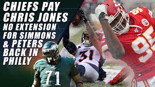 Chiefs Sign Chris Jones, No Extension for Simmons & Jason Peters Back in Philly